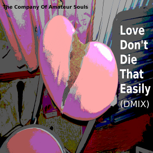Love Don't Die That Easily Dmix