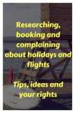 "Look out timber frame on a beach ""researching, booking and complaining aabout holidays and flights. Tips, ideas and your rights"""