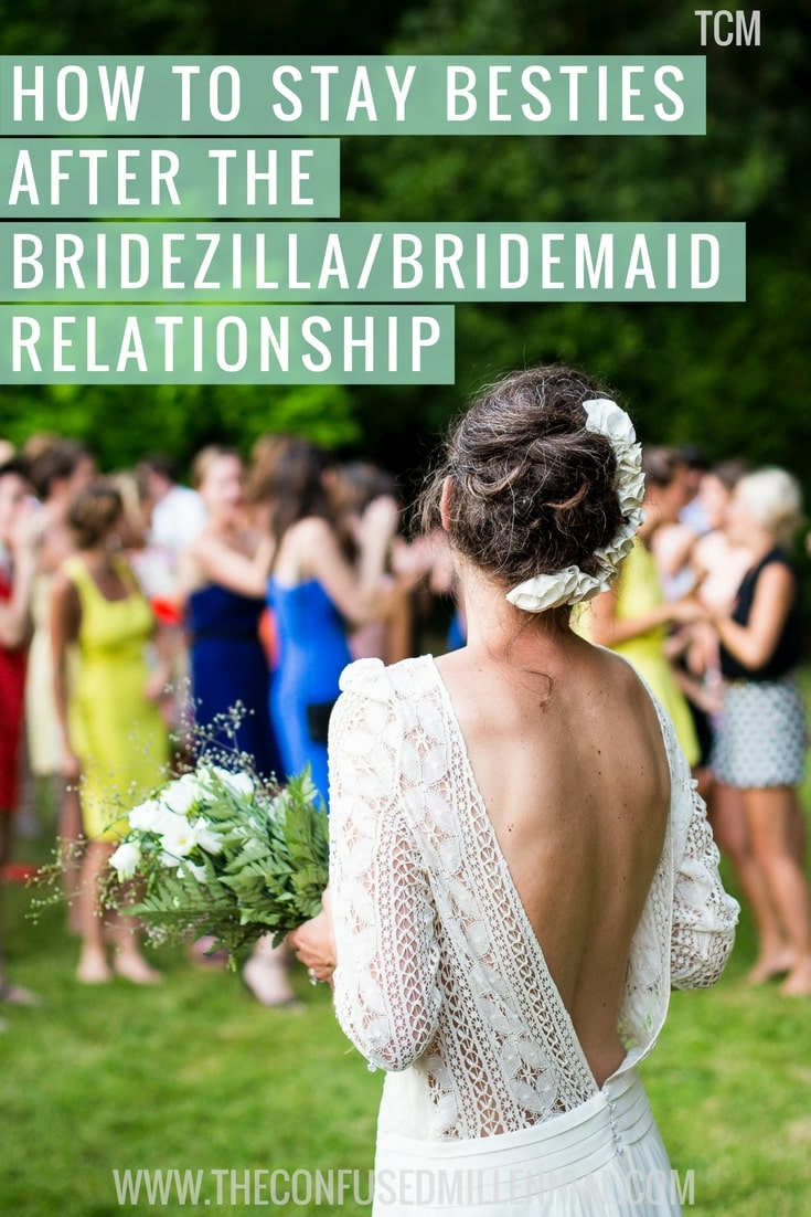 How to not ruin you friendships with your bridesmaids.Is something I think all brides wonder about or secretly fear.Have you had a great experience as a bridesmaid? What made it so great? What about a no so great experience? What do you wish would've happened?Based on conversations with her, research, and my own experience, here are my 5 tips for staying besties after the wedding with your bridesmaids. - The Confused Millennial
