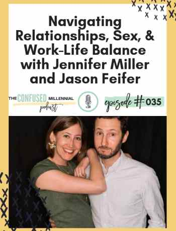 Navigating Relationships, Sex, & Work-Life Balance with Jennifer Miller and Jason Feifer, Mr. Nice Guy