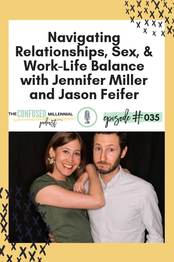 Navigating Relationships, Sex, & Work-Life Balance with Jennifer Miller and Jason Feifer, Mr. Nice Guy