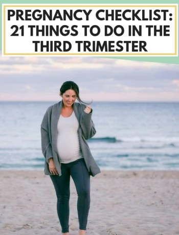 Pregnancy Checklist: 21 Things To Do In The Third Trimester, ideas of things to do before baby, awesome tips for first time moms, #pregnancy, #thirdtrimester, #pregnancytodolist, #firstimemom, #beforebaby, #thingstodo