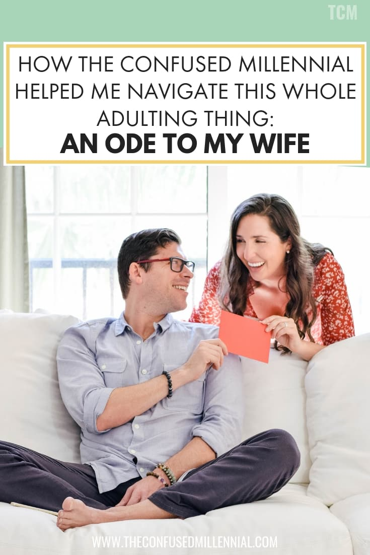 AN ODE TO MY WIFE_ how the confused millennial helped me navigate this whole adulting thing, love letter to wife, mother's day letter from husband to wife who is a first time mom, #momlife, #lettertomywife
