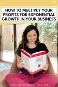 How To Multiply Your Profits With These 5 Disciplines For Exponential Growth In Your Business, how to find extra money as an entrepreneur in your business, profit tips and ideas, business advice for women and startups looking to make money using tested tools from people running successful businesses who work at home, best ideas to build a profitable #business