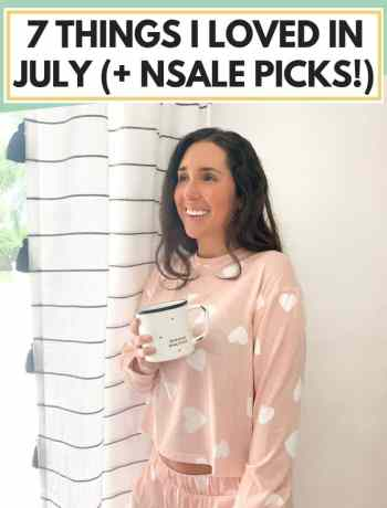 7 things i loved in july, nordstrom sale picks, nsale picks for moms and babies, athleisure finds, celebrating summer months, #bloggerpicks, #bloggerfinds, #nsale, #nordstromsale