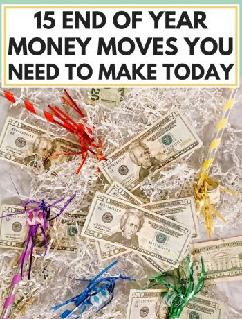 15 End Of Year Money Moves You Need To Make Today, money management ideas, personal finance tips and advice for 20s and women and beginners, financial organization for the new year, money stuff, financial independence retire early, frugal living money advice for millennials, things to do with your money before the year is over, #moneystuff, #frugalliving, #personalfinance, #personalfinances, #moneymoves