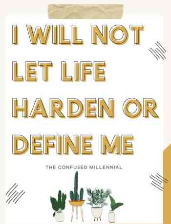 How To Not Let Life Harden Or Define You, inspirational life quotes to live by, wise words for building strength when you need some positivity through the negative self talk, deep motivation and wisdom for letting go and shifting your perspective, sayings to inspire change within you and your family while maintaining faith, thoughts on moving on from people and situations that not longer support self love and self acceptance, #lifequotes
