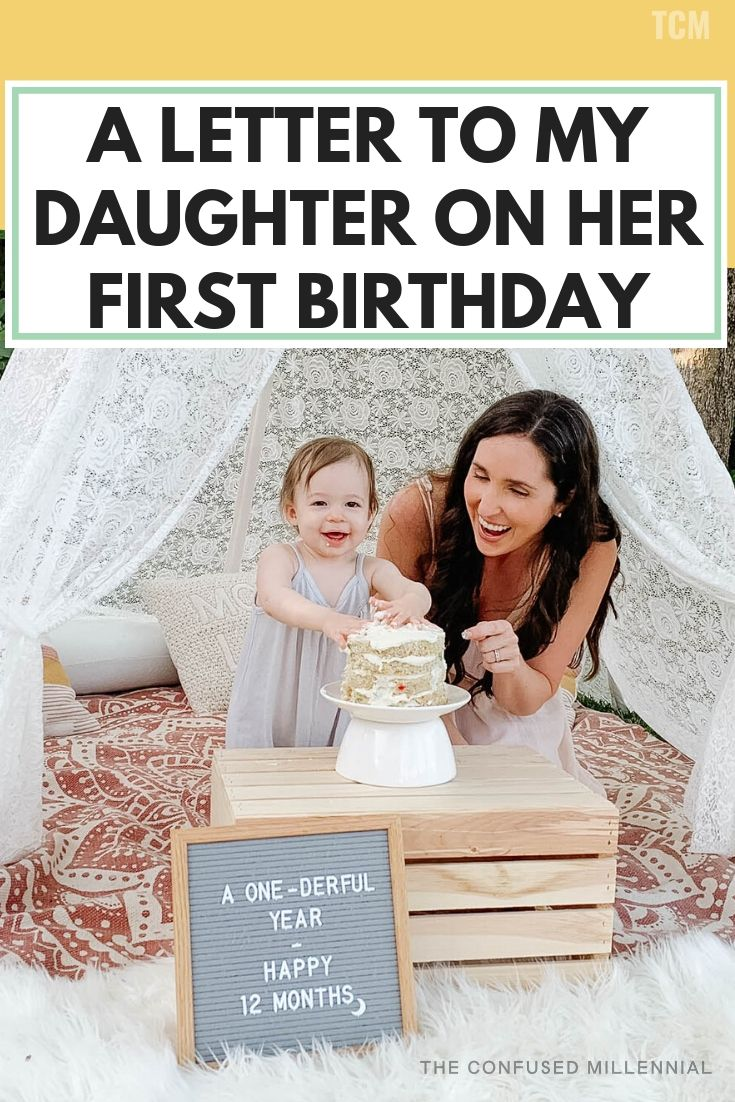 A Letter To My Daughter On Her First Birthday, a mother writes her thoughts to her first child on the days leading up to her first birthday sharing thoughts about building confidence as a new mom, how to handle struggles and setbacks as a new parent, baby's and mom's favorite things from the first year, what a mother believes her role is as a mom and parent in her child's life, #newmom, #firstbirthday, #momadvice, #momtips, #firstdaughter, #firstchild