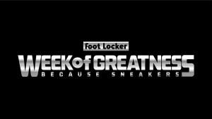 Foot Locker Eighth Annual Week of Greatness