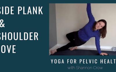 Side Plank & Shoulder Love – Yoga for Pelvic Health