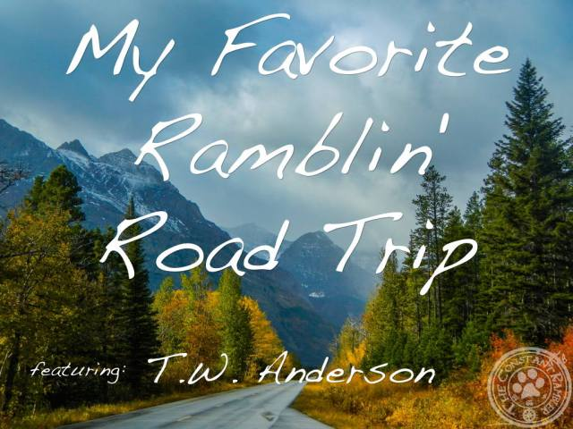 T.W. Anderson Favorite Road Trip