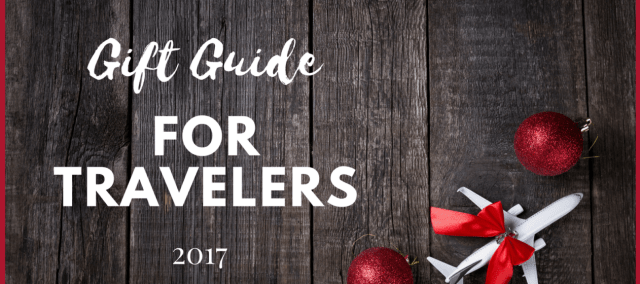 2017 Holiday Gift Guide For Travelers