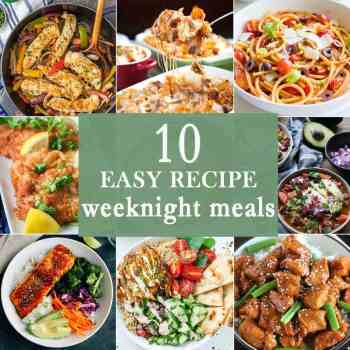 10 EASY WEEKNIGHT MEALS for simple family dinners any day of the week! These easy recipes are sure to be your favorite recipes when feeding your family!
