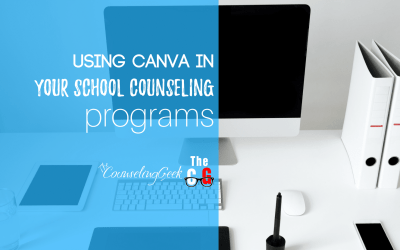 Using Canva in your School Counseling Program