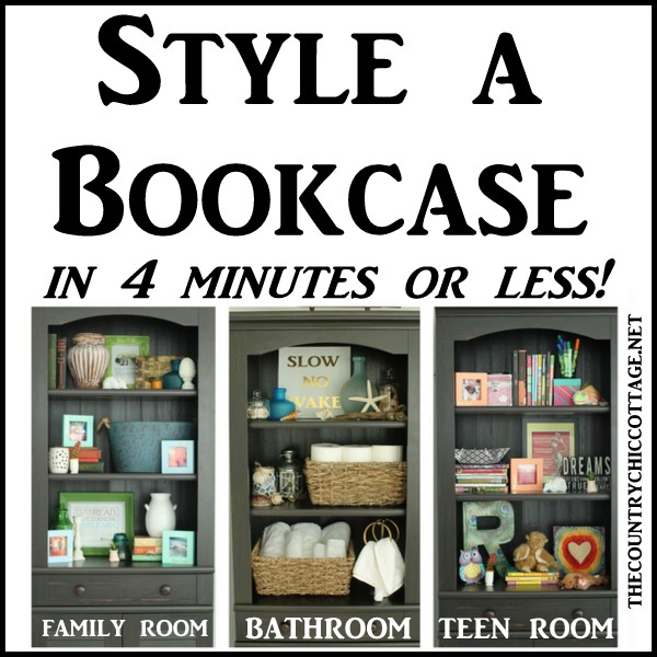 Style a Bookcase in 4 Minutes or Less  The Country Chic