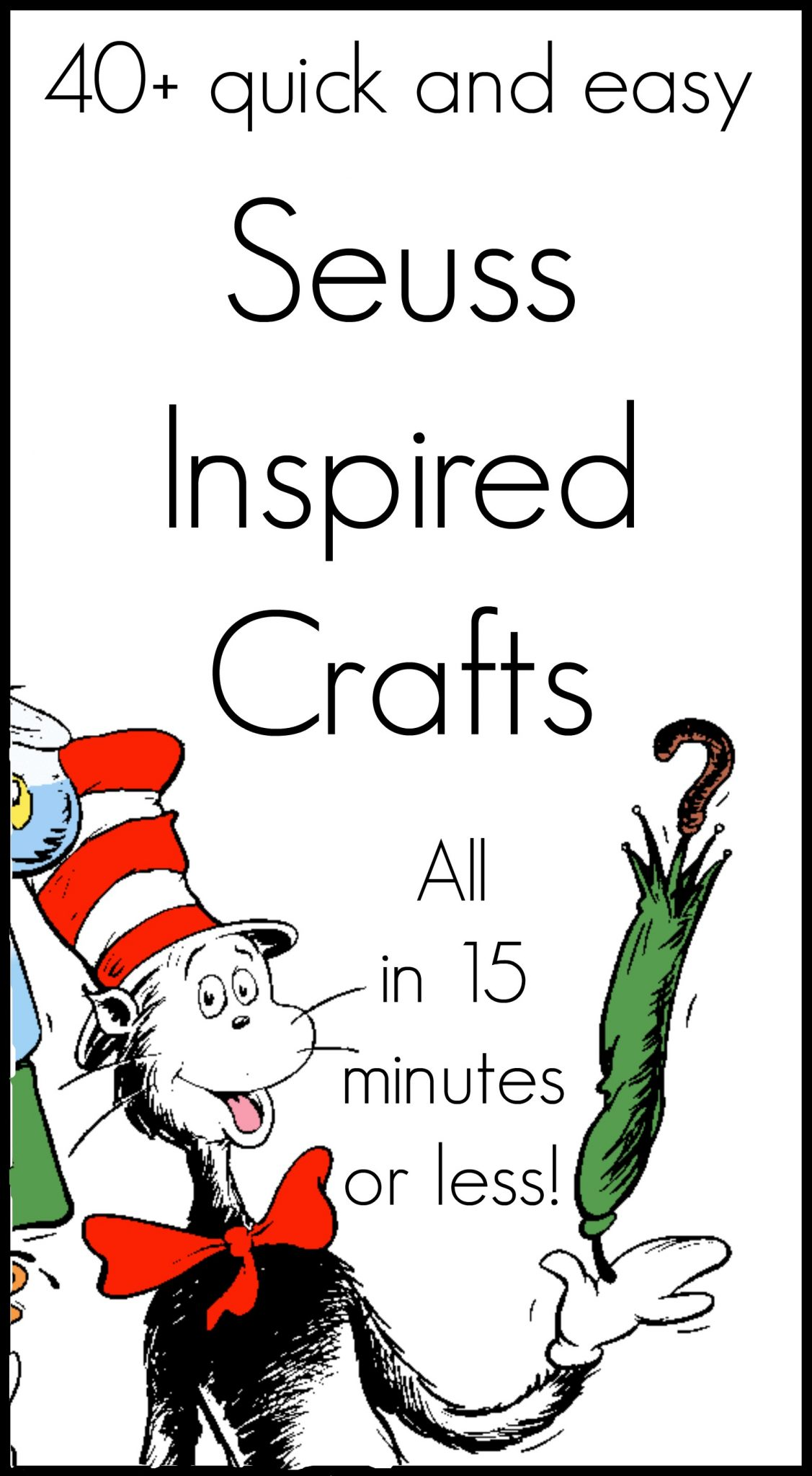 40 Seuss Crafts In 15 Minutes Or Less