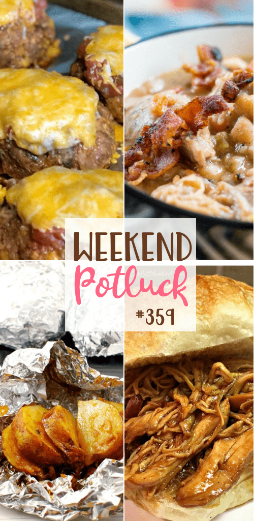 Weekend Potluck featured recipes: Onion Baked Potatoes in Foil, Crock Pot Root Beer BBQ Chicken, Best Taco Meatloaf and White Bean and Pork Stew #mealplan #dinner