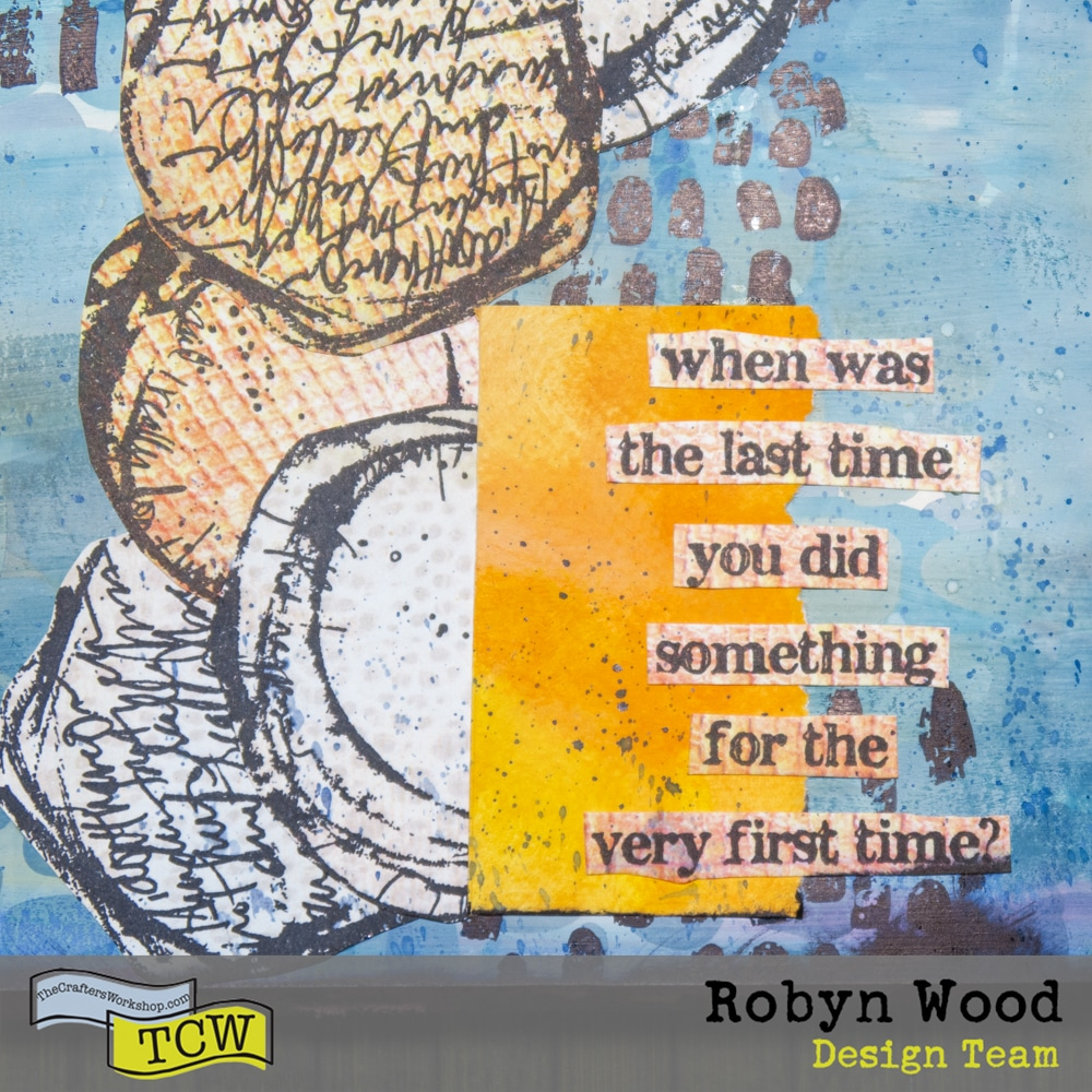 Quote - The Crafter's Workshop blog post - Colour layering in an art journal - a stencilled journal page by Robyn Wood