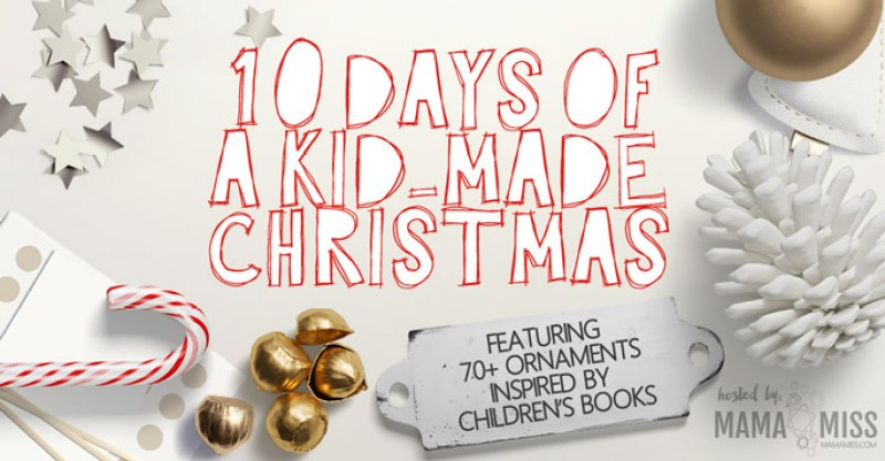 10 days of a kid-made christmas