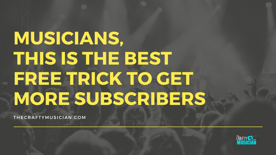 Musicians, This is the Best Free Trick To Get More