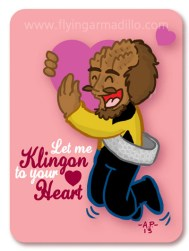 Let me klingon to your heart, haha.