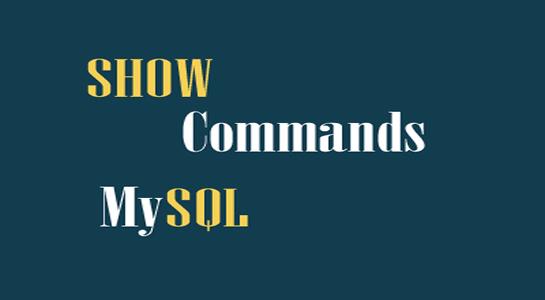 MySQL SHOW Commands