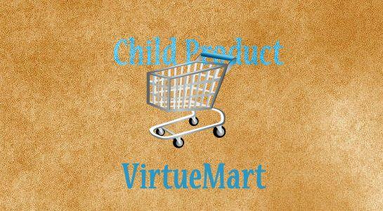 How to add child product in VirtueMart