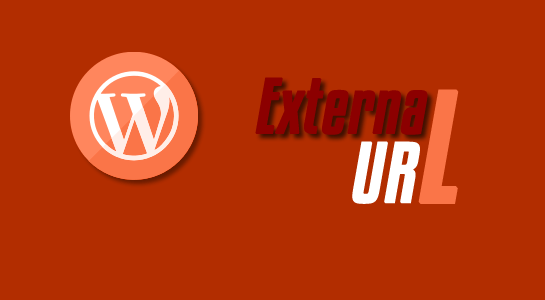 HOW TO USE AN EXTERNAL URL IN WORDPRESS
