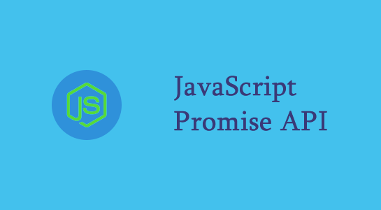 an Introduction to JavaScript Promise API