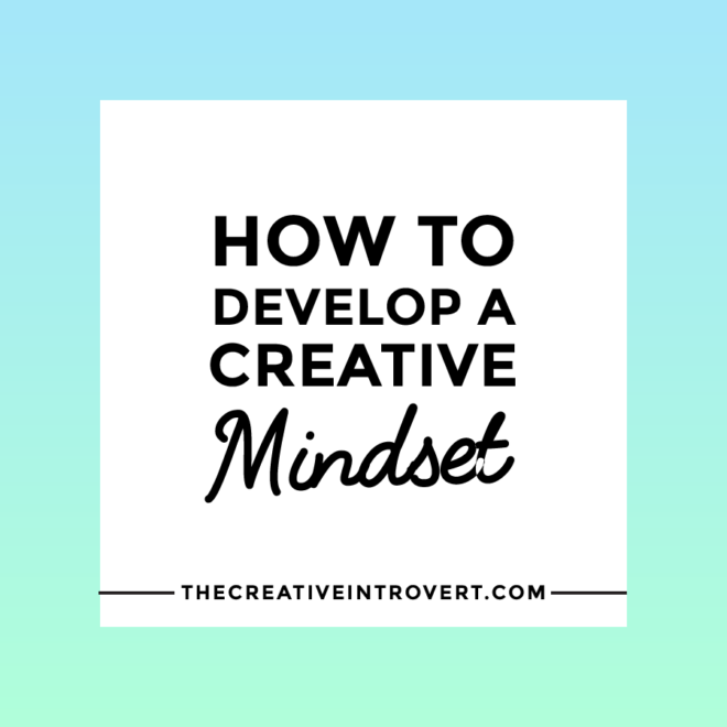 3 Tips for Developing a Creative Mindset