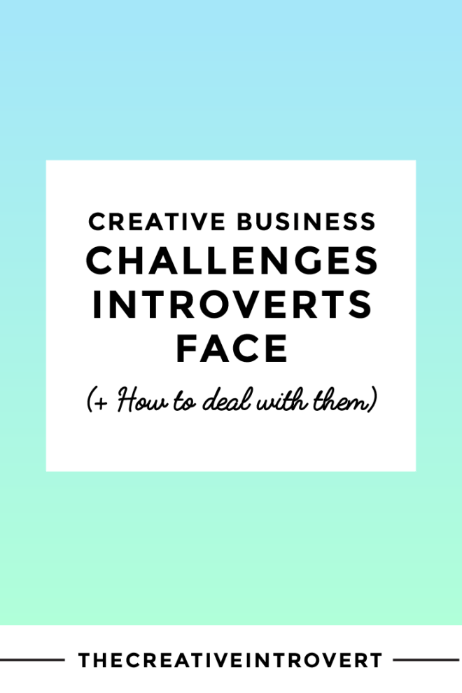 Introverts with creative businesses might be able to relate to these challenges - and find out exactly how to overcome them