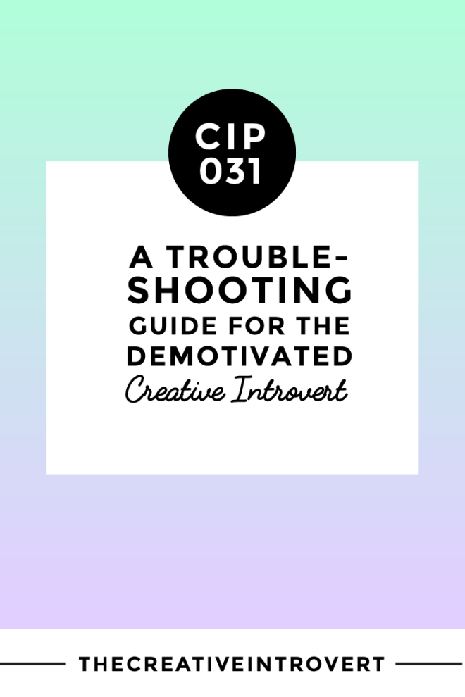 Troubleshooting for the demotivated creative introvert