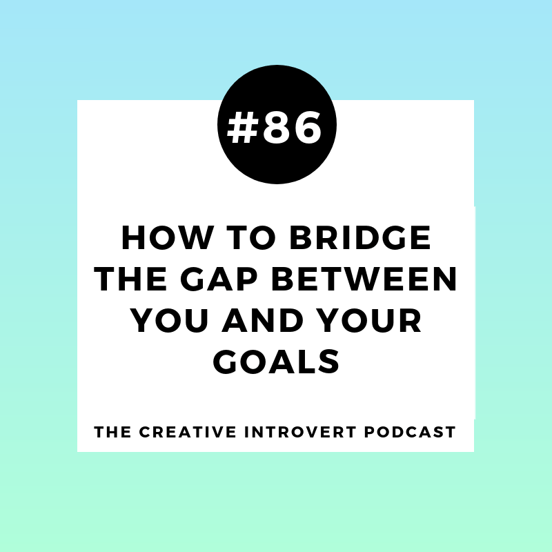 How To Bridge The Gap Between You and Your Goals