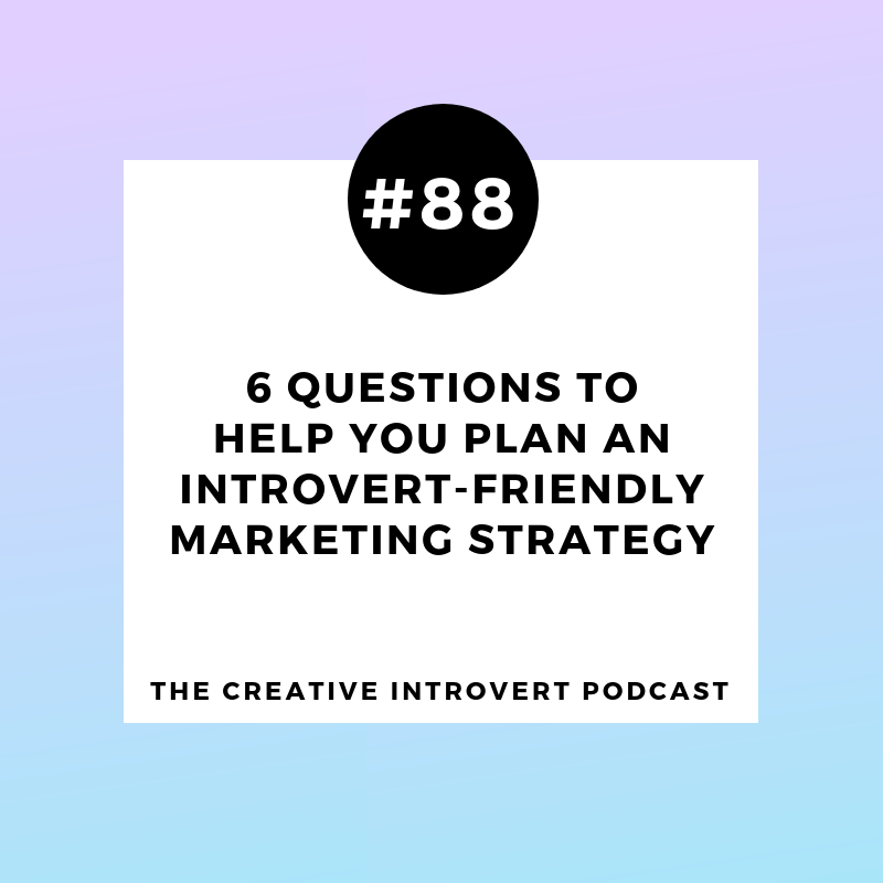 6 Questions To Help You Plan An Introvert-Friendly Marketing Strategy