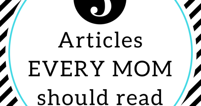 5 articles every MOM should read