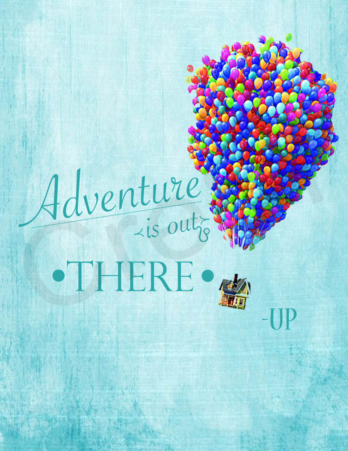 """""""Adventure is out there!"""""""