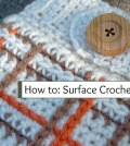 How to: A Tutorial on Surface Crochet (Surface Slip Stitch)