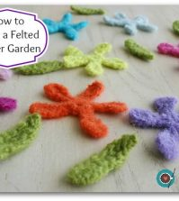How to Grow a Felted Flower Garden of your own!
