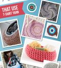 7 Crochet Patterns That Use T-Shirt Yarn (Blog)
