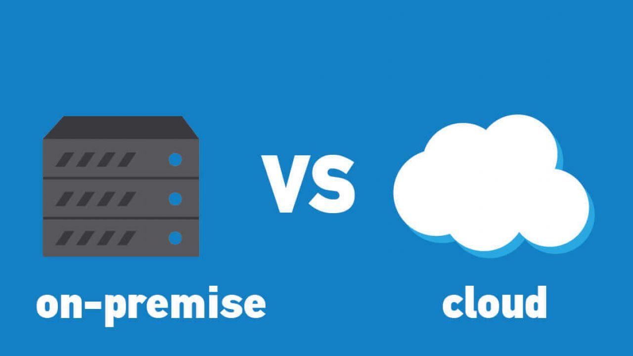 onpremise vs cloud