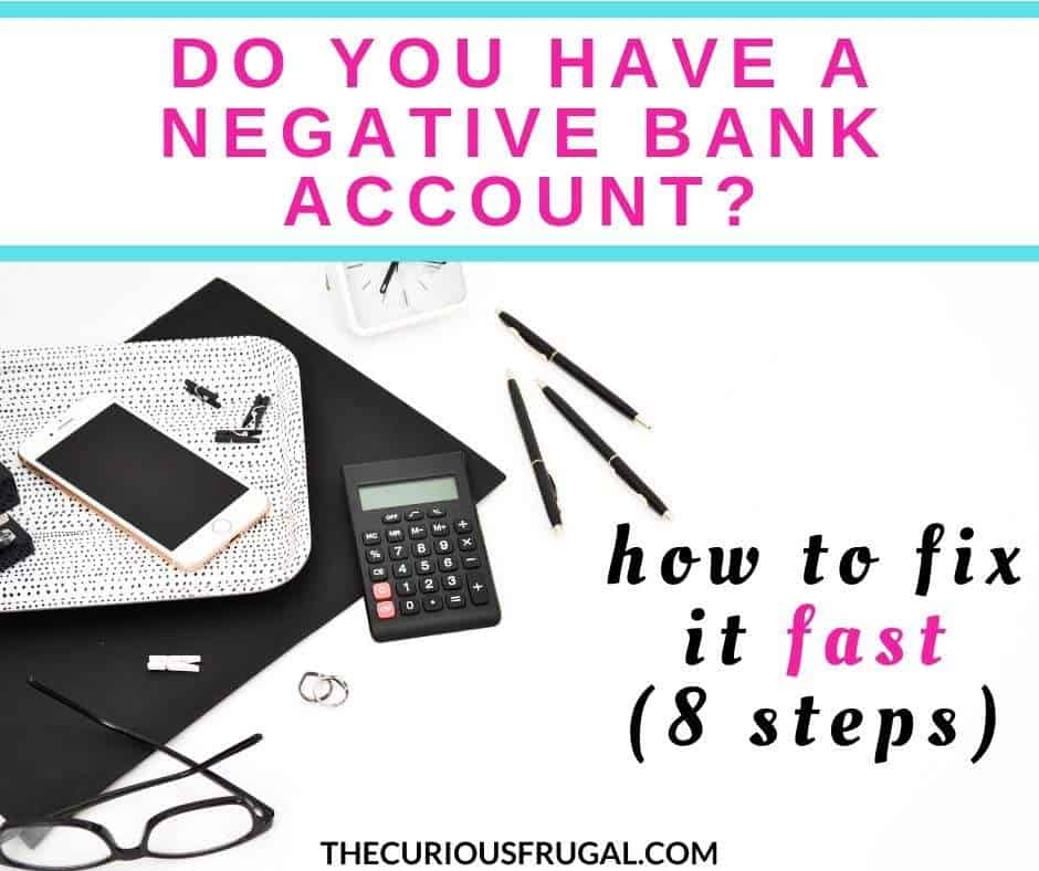 Do You Have A Negative Bank Account How To Fix It Fast The Curious Frugal
