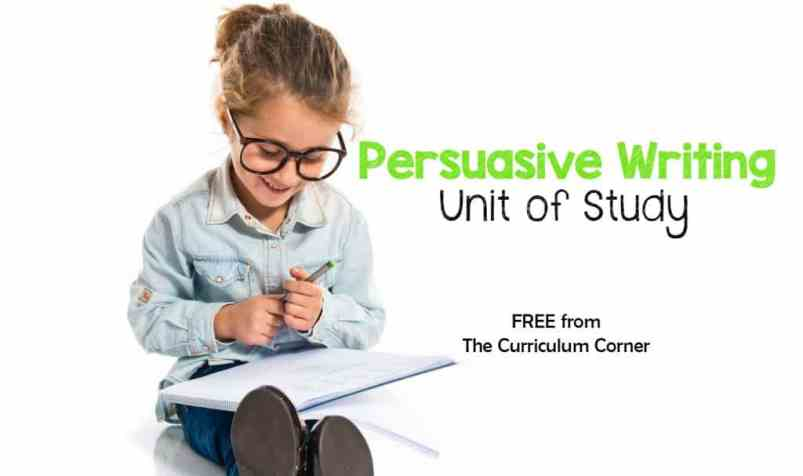 FREE Persuasive Writing Unit of Study from The Curriculum Corner