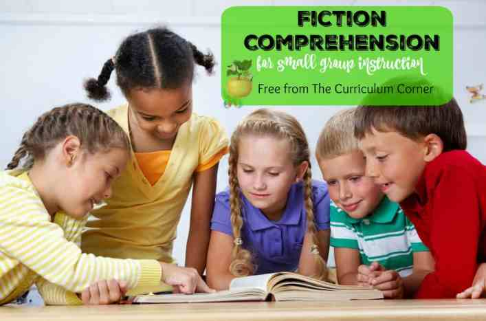 Fiction Comprehension Activities for Small Group Instruction FREE from The Curriculum Corner