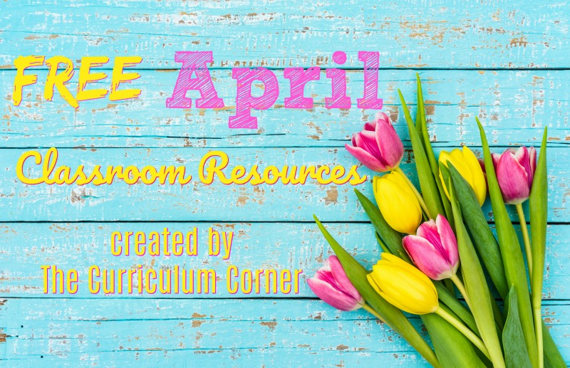 These free April resources will help you prep for a smooth April. FREE classroom resources for teachers from The Curriculum Corner.