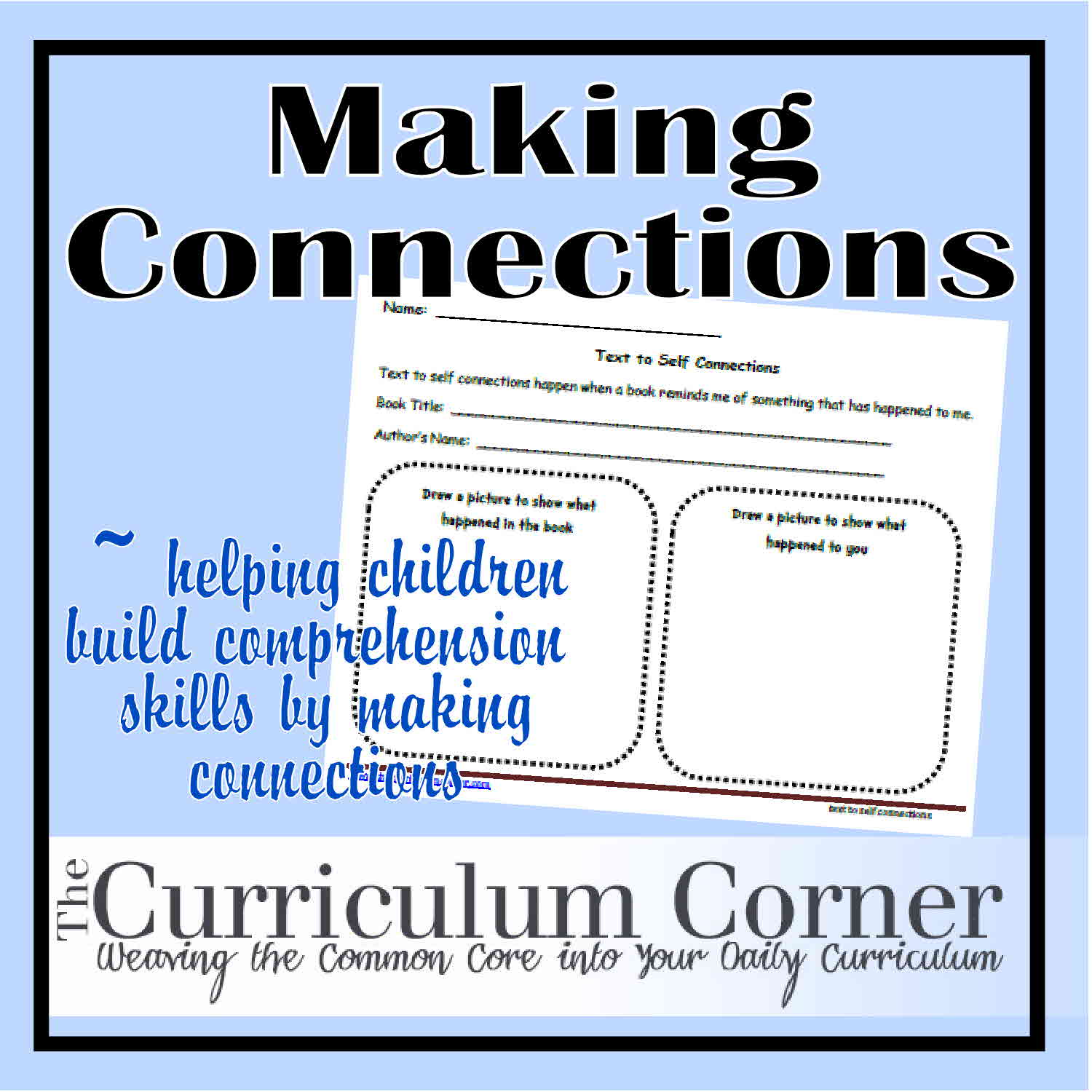 worksheet Making Connections Worksheet making connections the curriculum corner 123 their comprehension skills by having them make while they read we have created these printable forms to this an easy lesson te