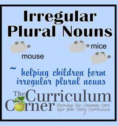 Irregular Plural Nouns - The Curriculum Corner 123 [ 1500 x 1500 Pixel ]