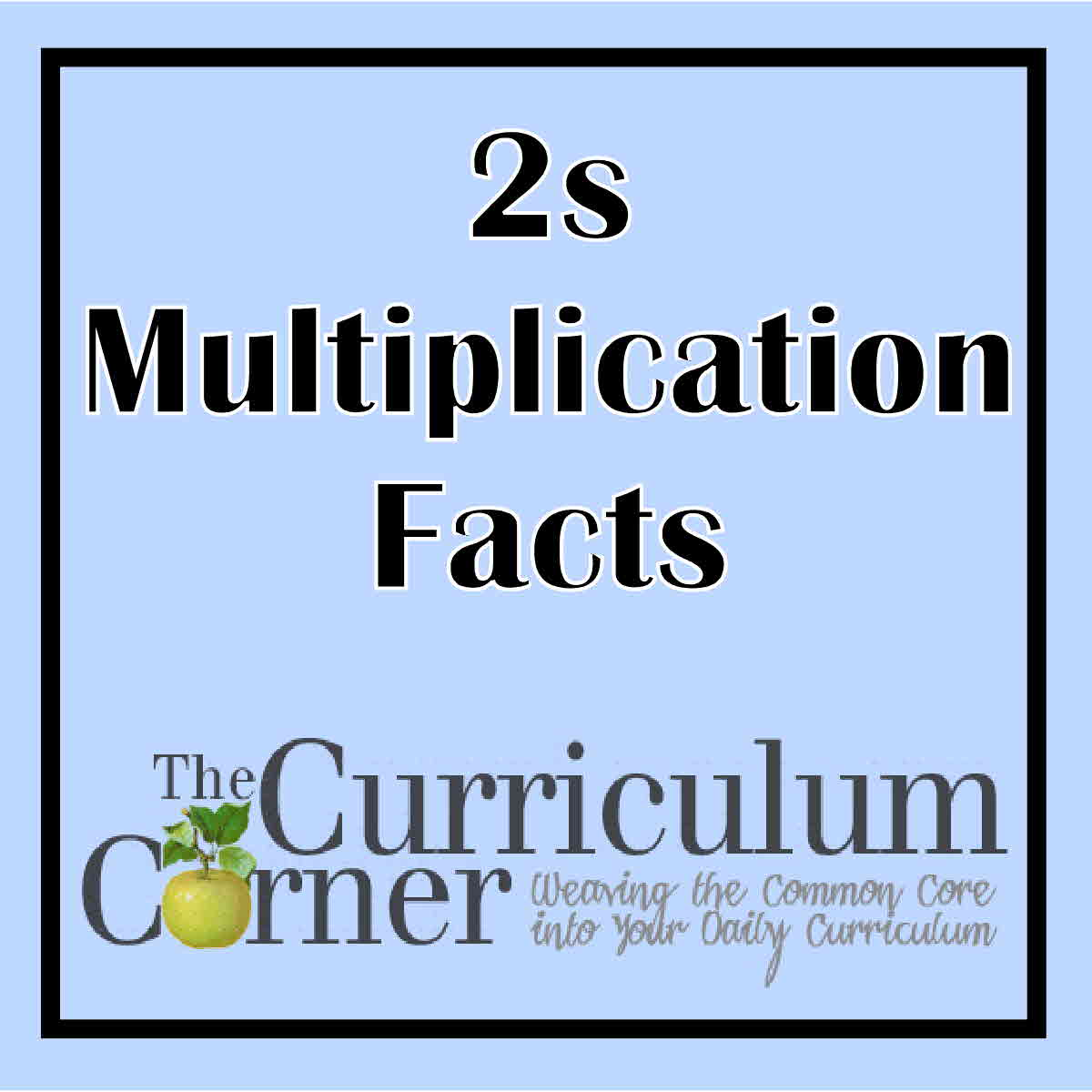 2s Multiplication Facts - The Curriculum Corner 123