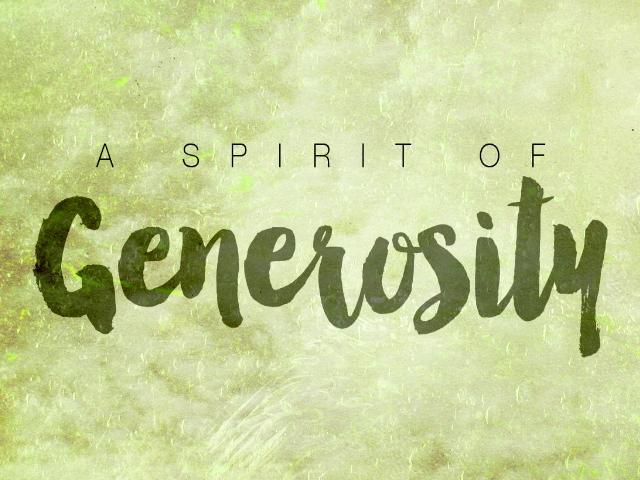 Generosity. . .