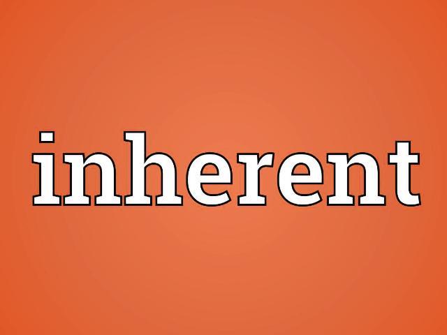 Inherent. . .