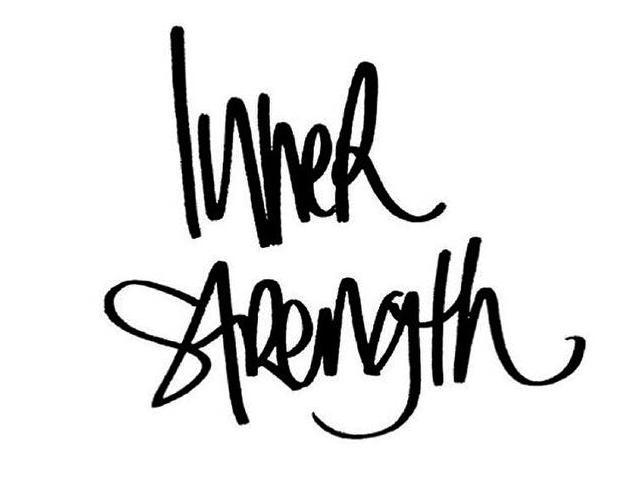 Inner Strength. . .
